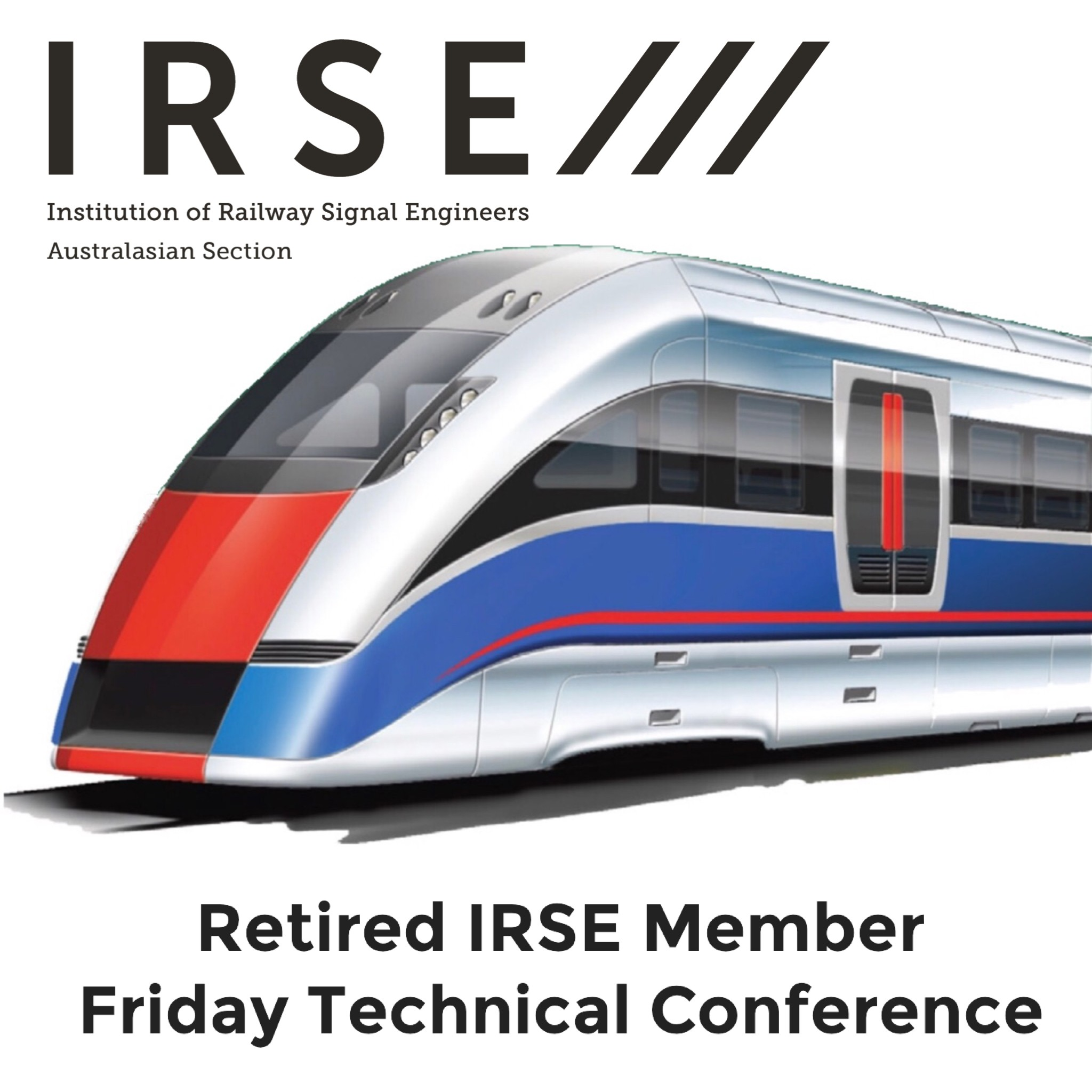 Registered Retired IRSE Australasia Member - Friday Technical Conference (non working)